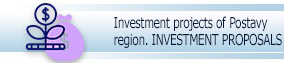 Investment projects of Postavy region. INVESTMENT PROPOSALS