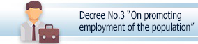 Decree No.3 «On promoting employment of the population»
